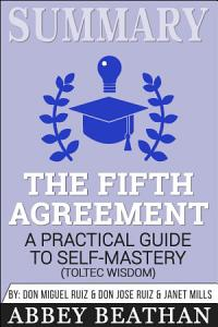 Summary of The Fifth Agreement  A Practical Guide to     Book
