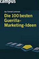Die 100 besten Guerilla Marketing Ideen
