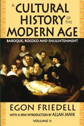 A Cultural History of the Modern Age Vol. 2: Baroque, Rococo and Enlightenment