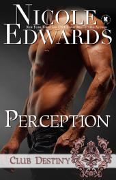 Perception: A Club Destiny Novel