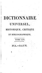 Dictionnaire universel, historique, critique, et bibliographique: Volume14
