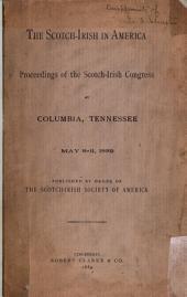The Scotch-Irish Congress in America: Proceedings of the Scotch-Irish Congress at Columbia, Tennessee, May 8-11, 1889