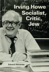 Irving Howe -- Socialist, Critic, Jew