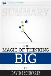 Summary of The Magic of Thinking Big by David J Schwartz