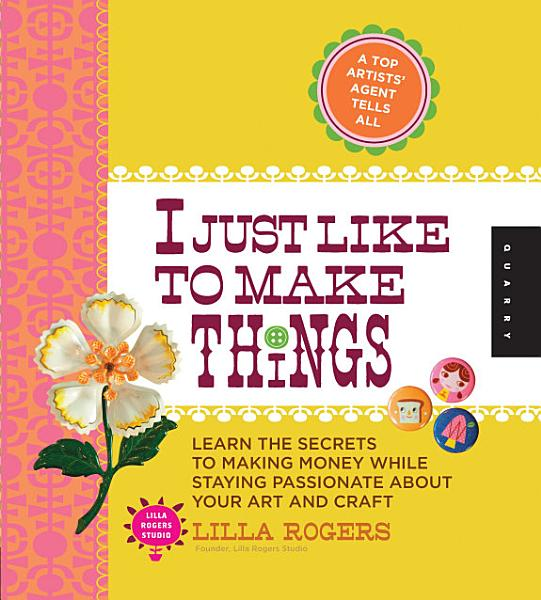 Download I Just Like to Make Things Book