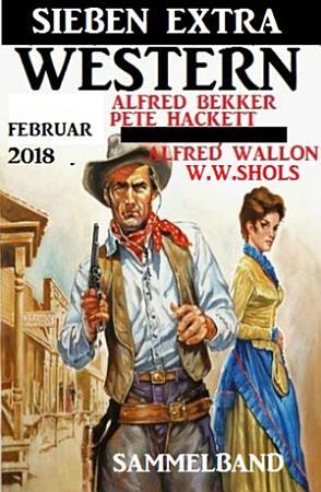 Sammelband   Sieben Extra Western Februar 2018 PDF