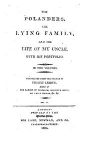 The Polanders,: The Lying Family, and the Life of My Uncle, with His Portfolio. In Two Volumes, Volume 2