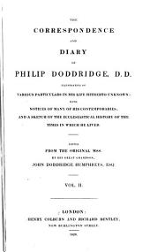 The Correspondence and Diary of Philip Doddridge, D. D.: Illustrative of Various Particulars in His Life Hitherto Unknown; with Notices of Many of His Contemporaries; and a Sketch of the Ecclesiastical History of the Times in which He Lived, Volume 2