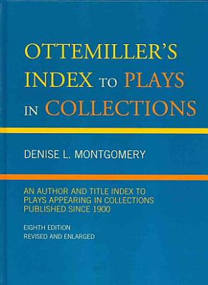 Ottemiller s Index to Plays in Collections
