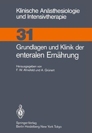 Grundlagen und Klinik der enteralen Ern  hrung PDF