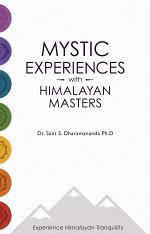 Mystic Experiences with Himalayan Masters