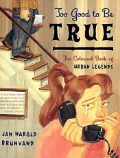 Too Good to Be True  The Colossal Book of Urban Legends PDF