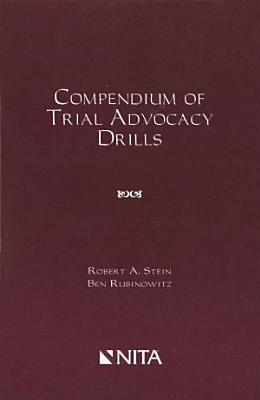Compendium of Trial Advocacy Drills