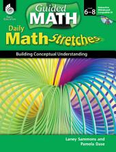 Guided Math Daily Math Stretches Levels 6-8: Building Conceptual Understanding