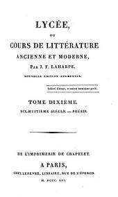 Lycée ou Cours de littérature ancienne et moderne: Volume10