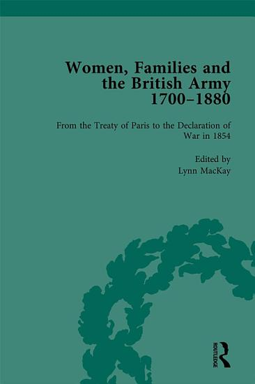 Women  Families and the British Army  1700   1880 Vol 4 PDF