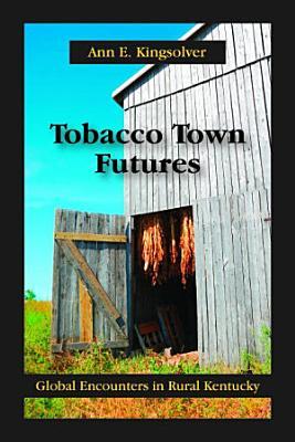 Tobacco Town Futures