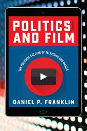 Politics and Film: The Political Culture of Television and Movies, Edition 2