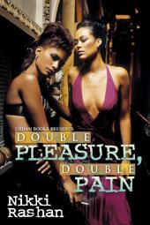 Double Pleasure, Double Pain
