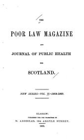 The Poor Law Magazine and Journal of Public Health for Scotland: Volume 2