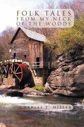 Folk Tales From My Neck Of The Woods Book PDF