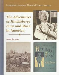 The Adventures of Huckleberry Finn and Race in America PDF