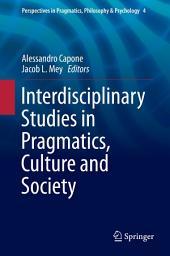 Interdisciplinary Studies in Pragmatics, Culture and Society