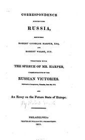 Correspondence Respecting Russia Between Robert Goodloe Harper, Esq., and Robert Walsh, Jun