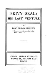 Privy Seal: His Last Venture