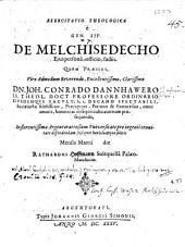 De Melchisedecho, Eius persona, officio, factis