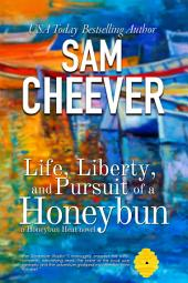 Life, Liberty and Pursuit of a Honeybun (BWWM Romantic Suspense Mystery)
