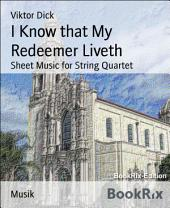 I Know that My Redeemer Liveth: Sheet Music for String Quartet