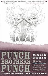Punch, Brothers, Punch: The Comic Mark Twain Reader