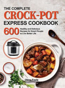 The Complete Crock-Pot Express Cookbook