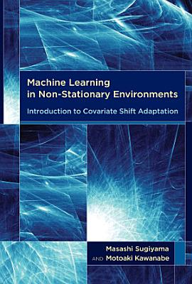 Machine Learning in Non-Stationary Environments