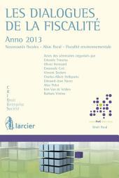 Les dialogues de la fiscalité – Anno 2013: Anno 2013