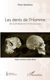Les dents de l'Homme, de la Préhistoire à l'ère moderne