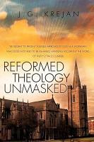 Reformed Theology Unmasked PDF