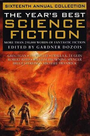 The Year s Best Science Fiction  Sixteenth Annual Collection PDF