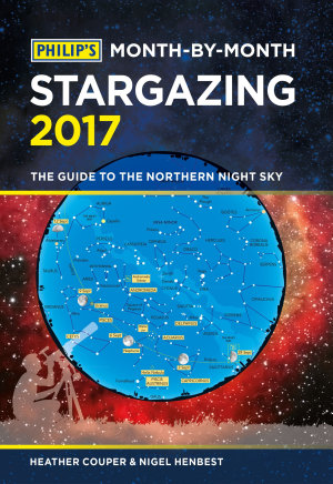 Philip s Month By Month Stargazing 2017