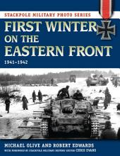 First Winter on the Eastern Front: 1941-1942