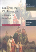 Exploring the Old Testament  Volume 1  A Guide to the Pentateuch PDF