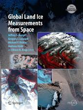 Global Land Ice Measurements from Space