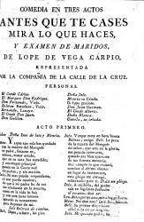 Comedia in tres actos. Antes que te cases, mira lo que haces, y Examen de Maridos, de L. de V. C. [or rather, J. Ruiz de Alarcon y Mendoza.]