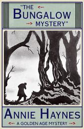 The Bungalow Mystery: A Golden Age Mystery
