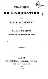 Pratique de l'adoration du saint Sacrement