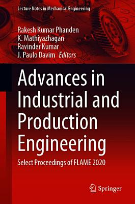 Advances in Industrial and Production Engineering