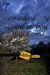 Someday My Good Ol' Boy Will Come