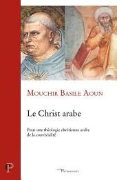 Le Christ arabe: Pour une théologie chrétienne arabe de la convivialité