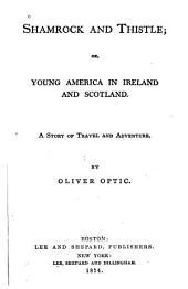 Shamrock and Thistle, Or, Young America in Ireland and Scotland: A Story of Travel and Adventure